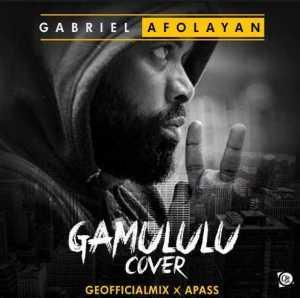 Gabriel Afolayan - Gamululu (Apass Cover)